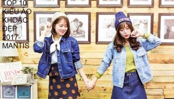 Top 10 Kiểu áo khoác được giới trẻ Việt ưa chuộng nhất 2017