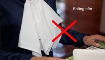7 quy tắc vàng cần lưu ý khi sử dụng khăn ăn
